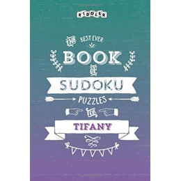 The Best Ever Book of Sudoku Puzzles for Tifany